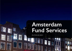 Amsterdam Fund Services in Focus 2021