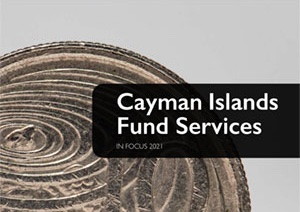 Cayman Islands Fund Services in Focus 2021