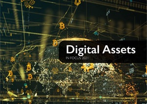 Digital Assets in Focus 2021